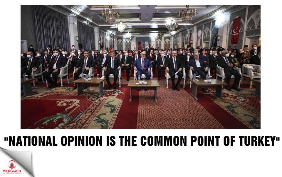 """""""National Opinion is the common point of Turkey"""""""
