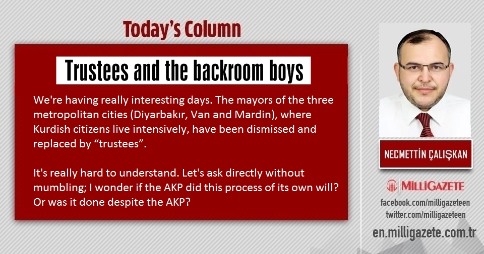 "Necmettin Çalışkan: ""Trustees and the backroom boys """