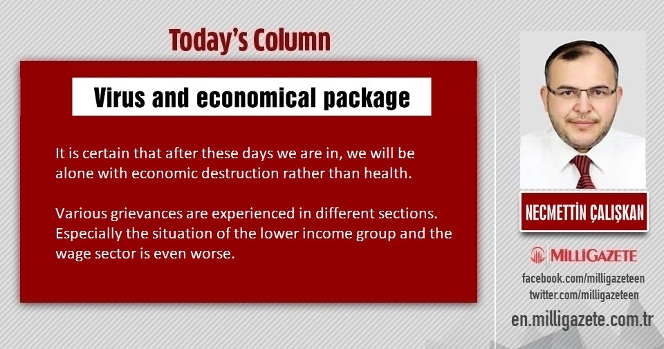 "Necmettin Çalışkan: ""Virus and economical package"""