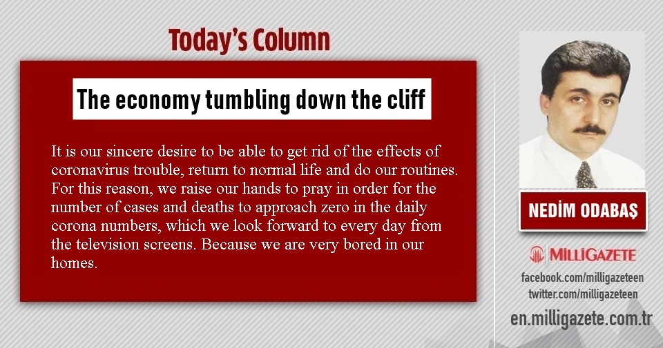 "Nedim Odabaş: ""Economy tumbling down the cliff"""