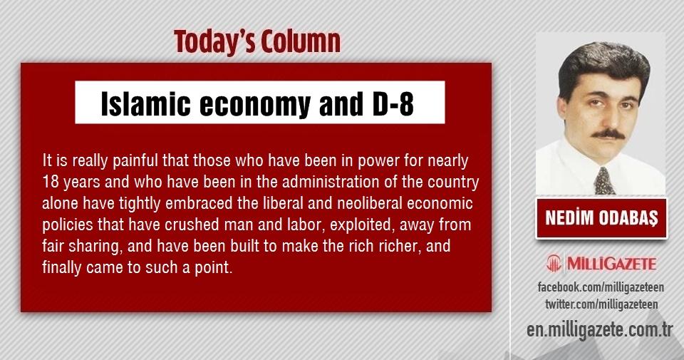 "Nedim Odabaş: ""Islamic economy and D-8"""