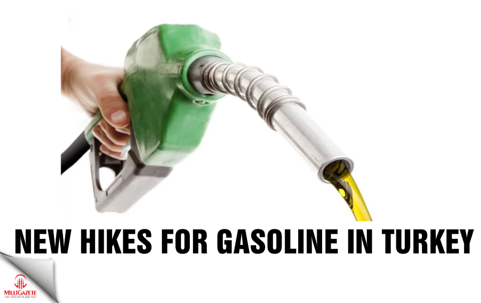 New hikes for gasoline in Turkey