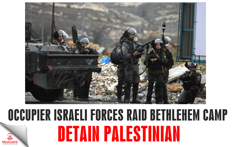 Occupier Israeli forces raid Bethlehem camp, detain Palestinian