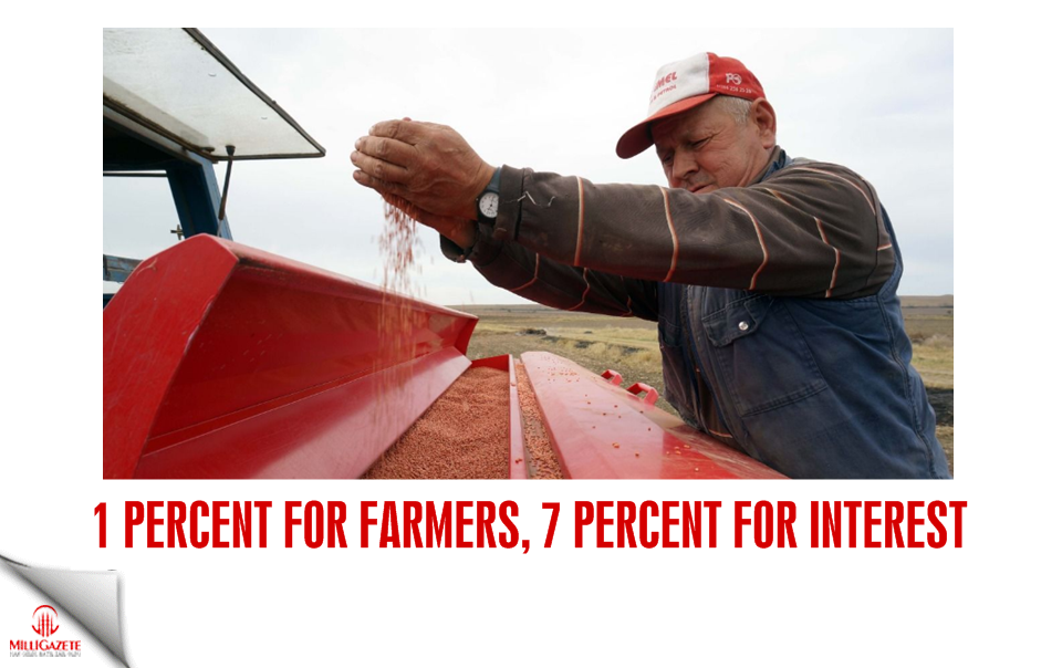 One percent for farmers, seven percent for interest