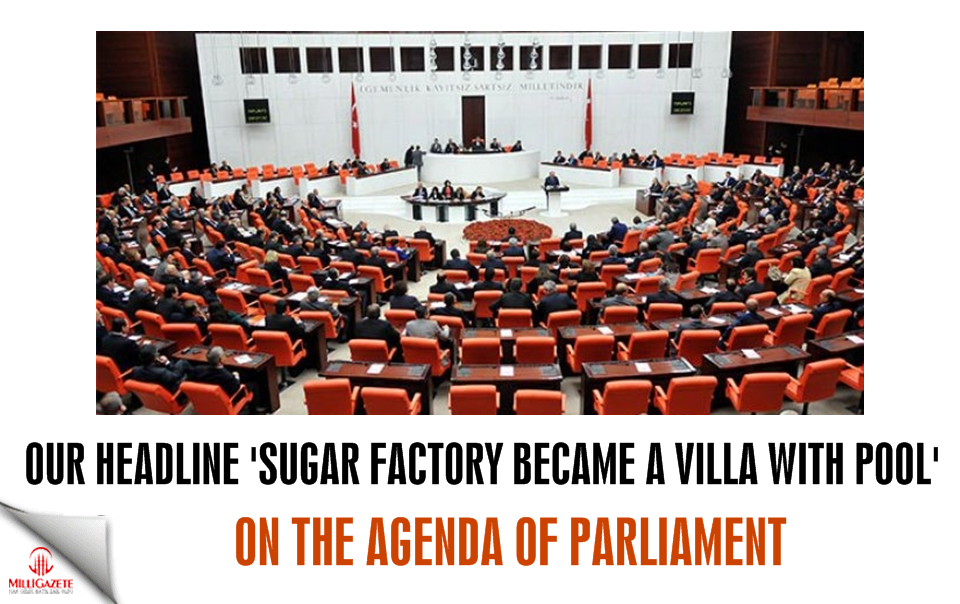 Our headline Sugar factory became a villa with pool on the agenda of parliament