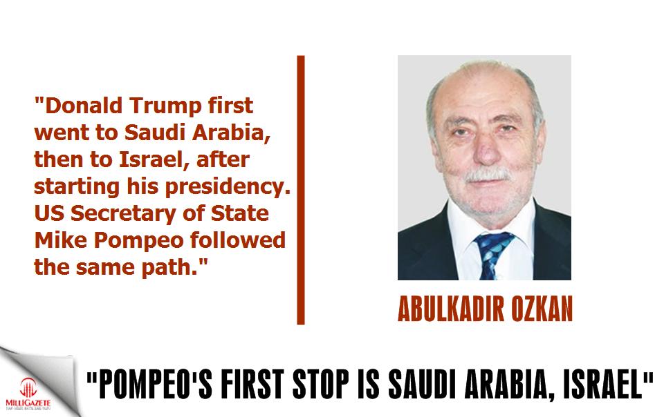 "Ozkan: ""Pompeos first stop is Saudi Arabia and Israel"""