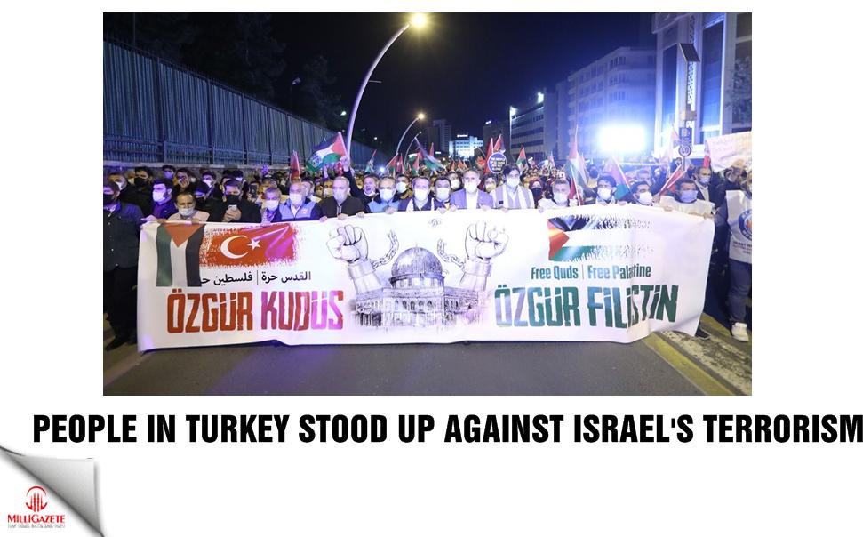 People in Turkey stood up against Israels terrorism