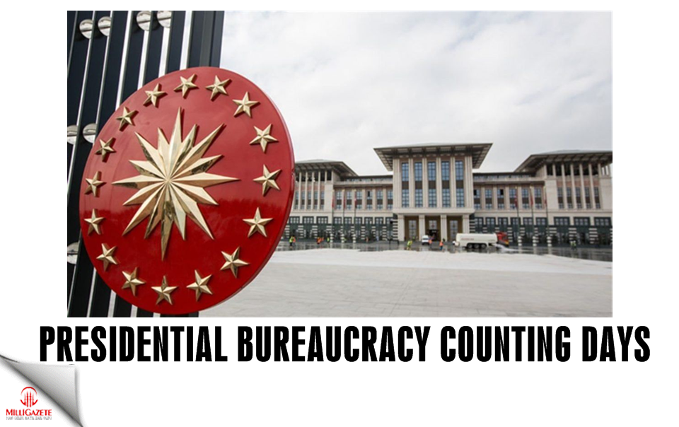 Presidential bureaucracy counting days