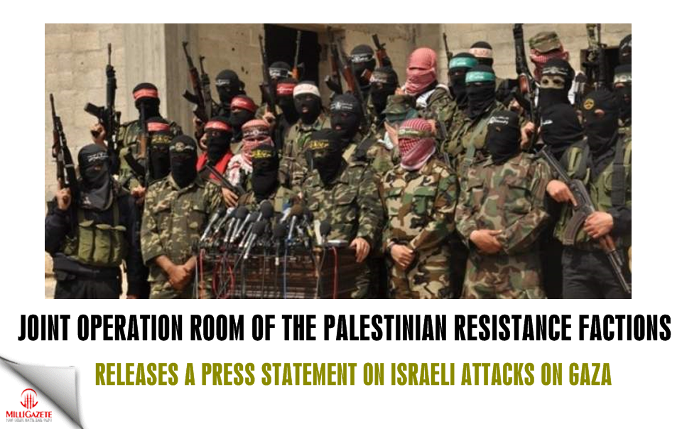 Press release by Joint Operation Room of the Palestinian Resistance Factions on Israeli attacks on the Gaza Strip