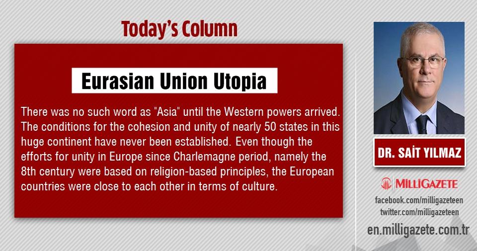 "Prof. Dr. Sait Yılmaz: ""Eurasian Union utopia"""