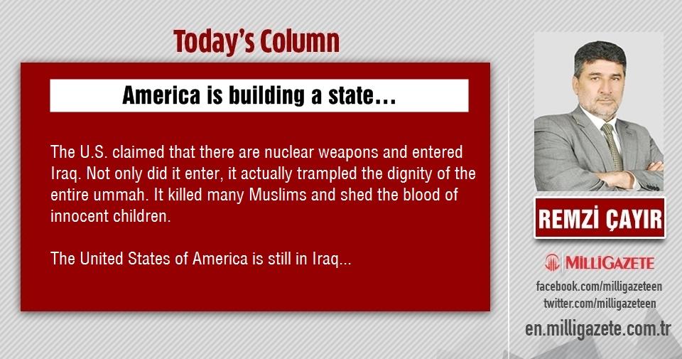 "Remzi Çayır: ""America is building a state"""