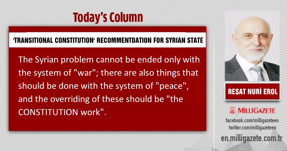 """Reşat Nuri Erol: """"Transitional Constitution"""" recommendation for the Syrian State"""