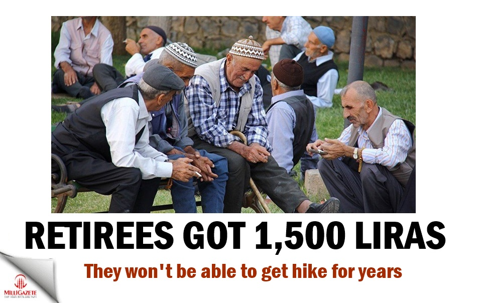 Retirees got 1,500 liras, they wont be able to get hike for years