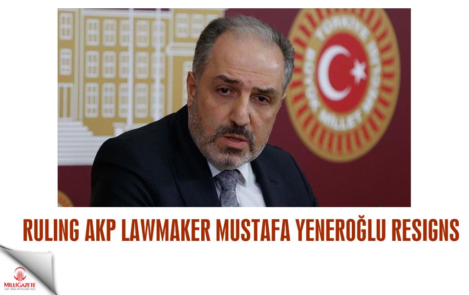 Ruling AKP lawmaker Mustafa Yeneroglu resigns