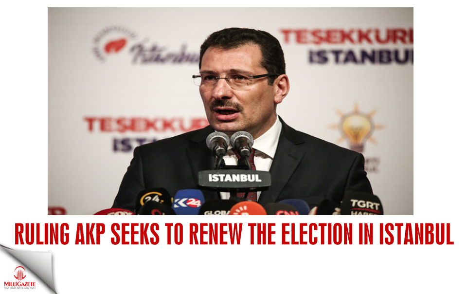Ruling AKP seeks to renew the election in Istanbul