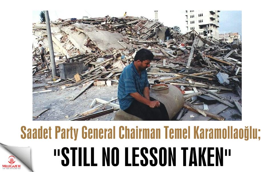 Saadet leader Karamollaoğlu: Still no lesson taken!
