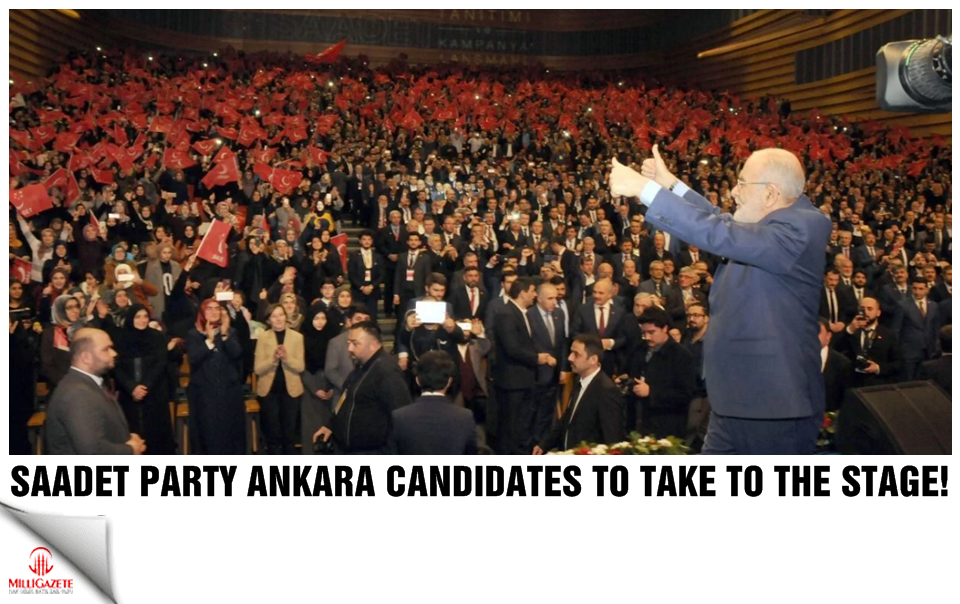 Saadet Party Ankara candidates to take to the stage!