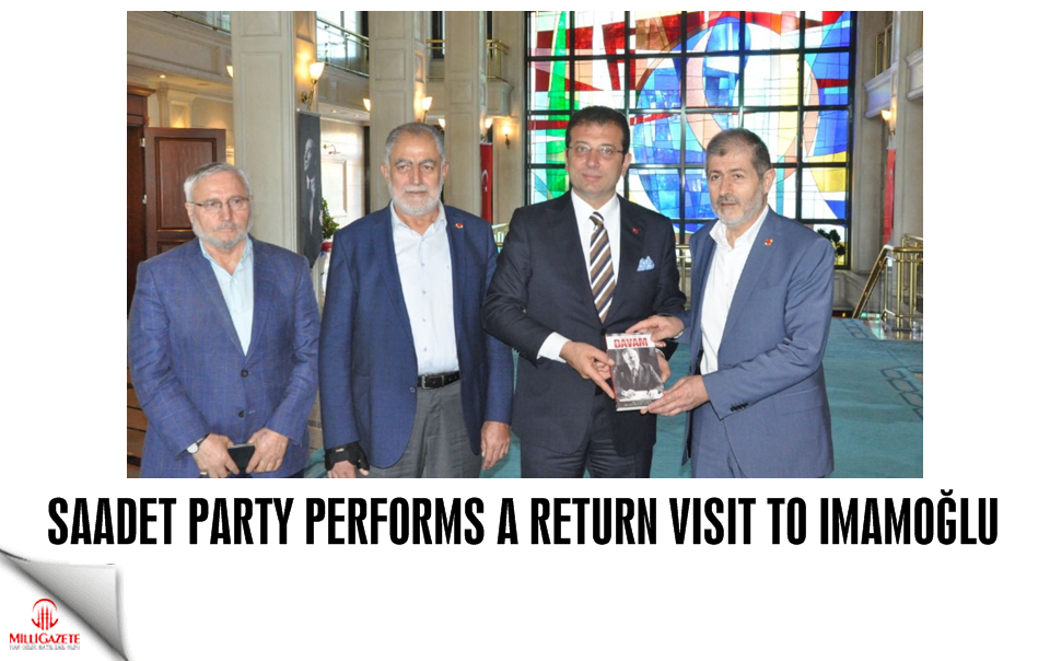 Saadet Party performs a return visit to Imamoglu