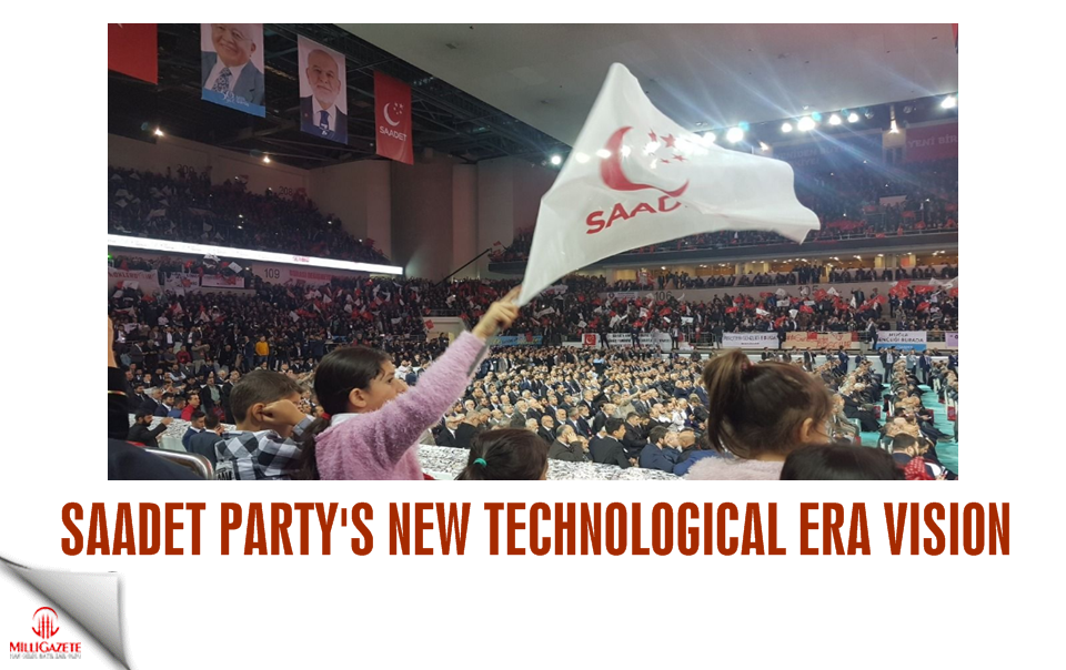 Saadet Partys new technological era vision