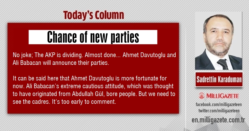 "Sadrettin Karaduman: ""Chance of new parties"""