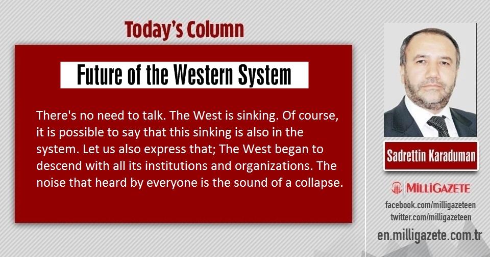 "Sadrettin Karaduman: ""Future of the Western System"""