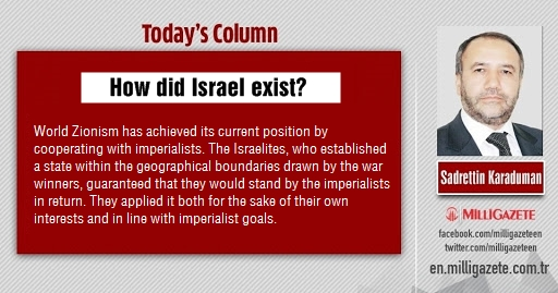 "Sadrettin Karaduman: ""How did Israel exist?"""