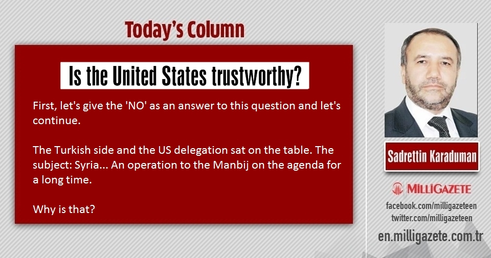 "Sadrettin Karaduman: ""Is the United States trustworthy?"""