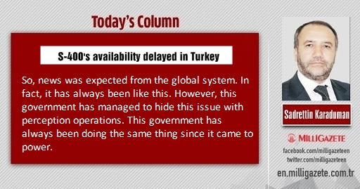 "Sadrettin Karaduman: ""S-400s availability delayed in Turkey"""