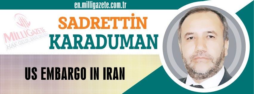 "Sadrettin Karaduman: ""US embargo on Iran"""