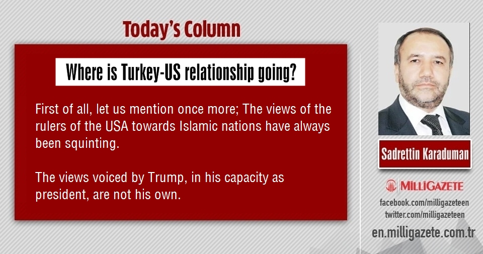 "Sadrettin Karaduman: ""Where is Turkey-US relationship going?"""