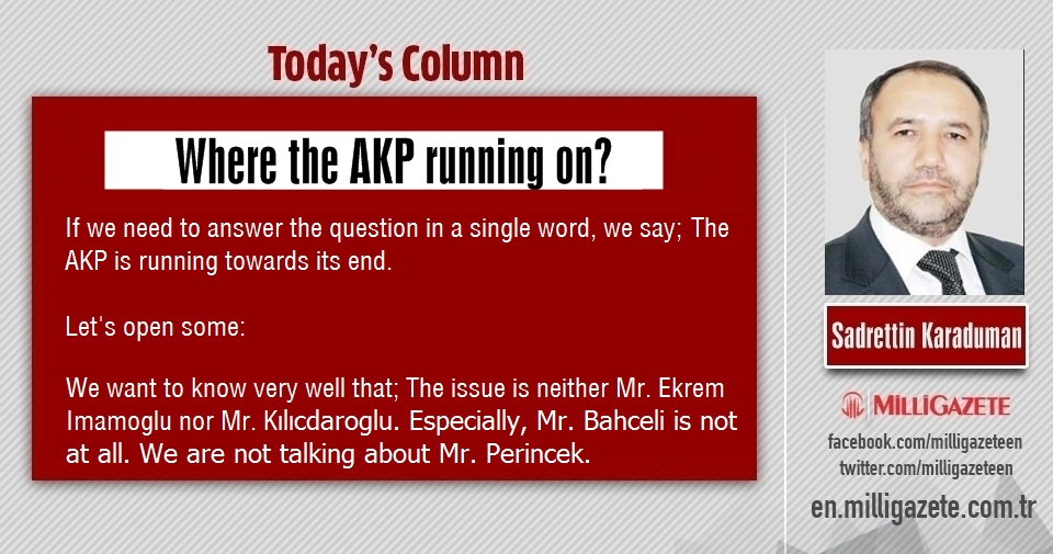 "Sadrettin Karaduman: ""Where the AKP running on?"""