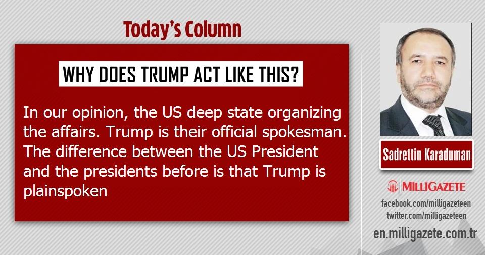 "Sadrettin Karaduman: ""Why does Trump act like this?"""