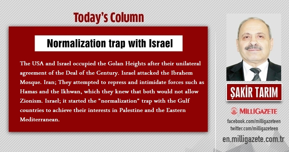 "Şakir Tarım: ""Normalization trap with Israel"""
