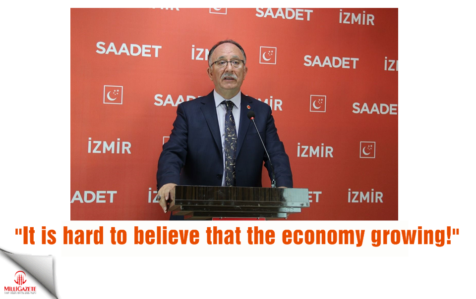 "Şerafettin Kılıç: ""It is hard to believe that the economy growing!"""