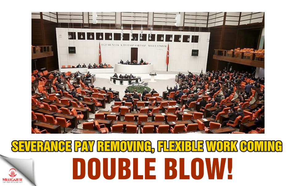 Severance pay removing, flexible work coming: Double blow