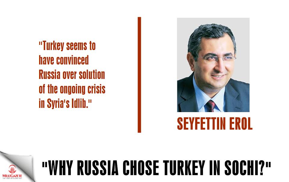 """Seyfettin Erol: """"Why Russia chose Turkey in Sochi?"""""""