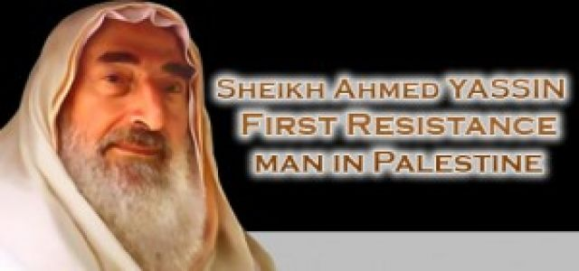 Sheikh Ahmed Yassin, the first resistance man in Palestine