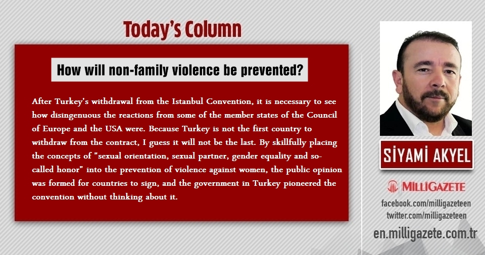 "Siyami Akyel: ""How will non-family violence be prevented?"""