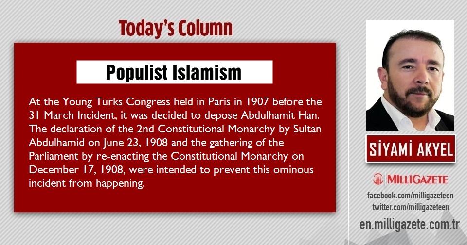 "Siyami Akyel: ""Populist Islamism"""