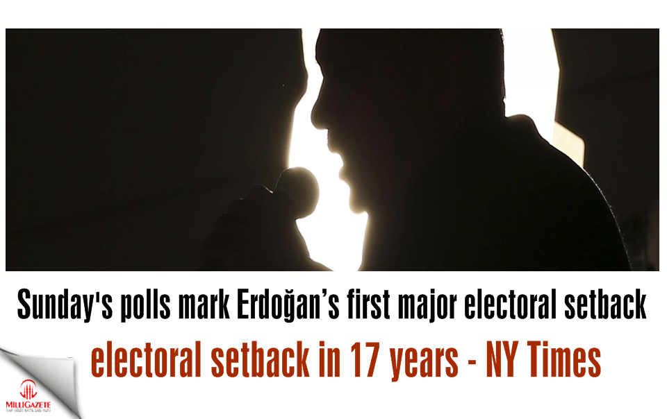 Sundays polls mark Erdoğan's first major electoral setback in 17 years - NY Times