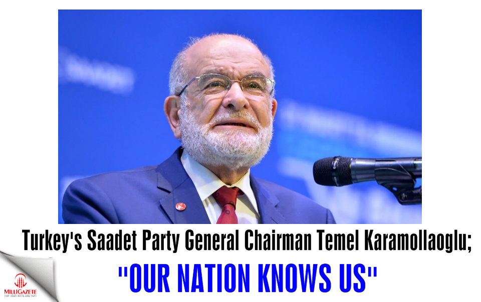 "Temel Karamollaoğlu: ""Our nation knows us"""