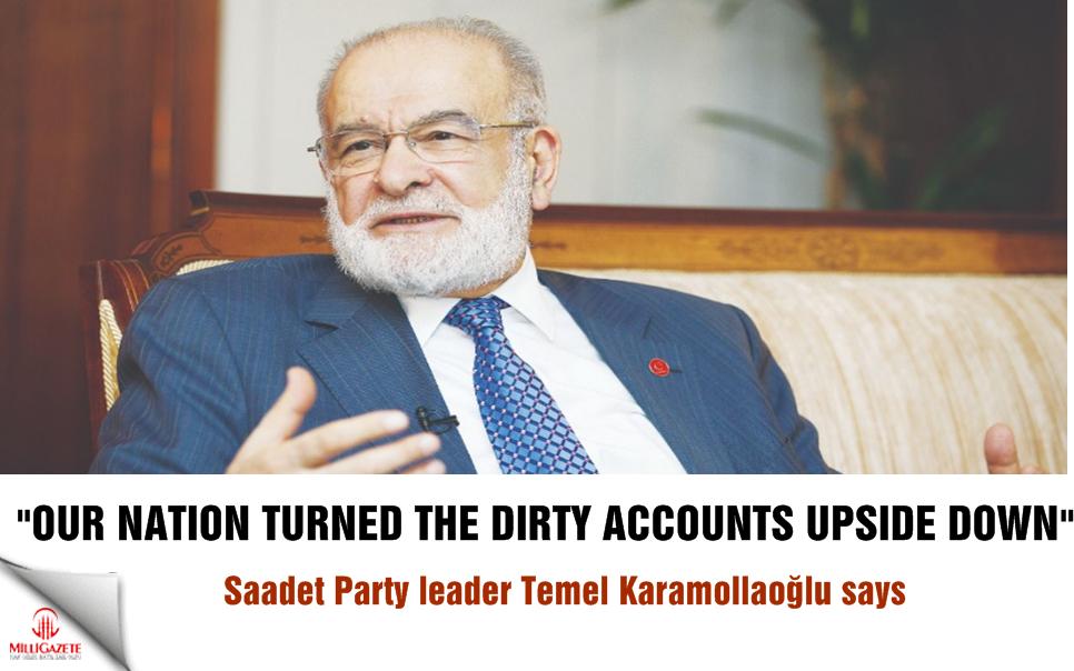 "Temel Karamollaoğlu: ""Our nation turned the dirty accounts upside down"""