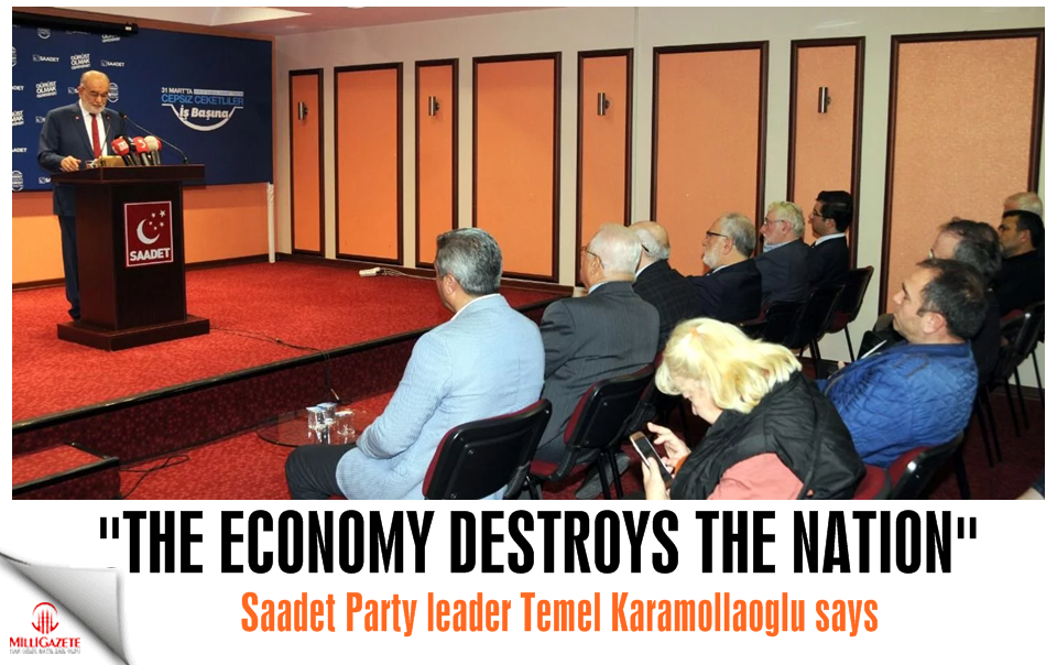"Temel Karamollaoğlu: ""The economy destroys the nation"""