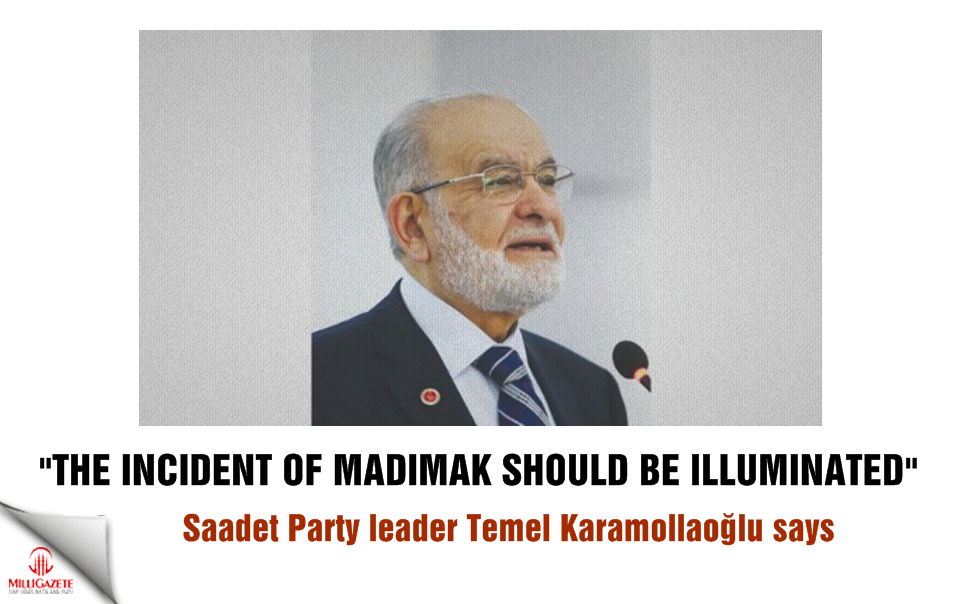 Temel Karamollaoğlu: The incident of Madımak should be illuminated