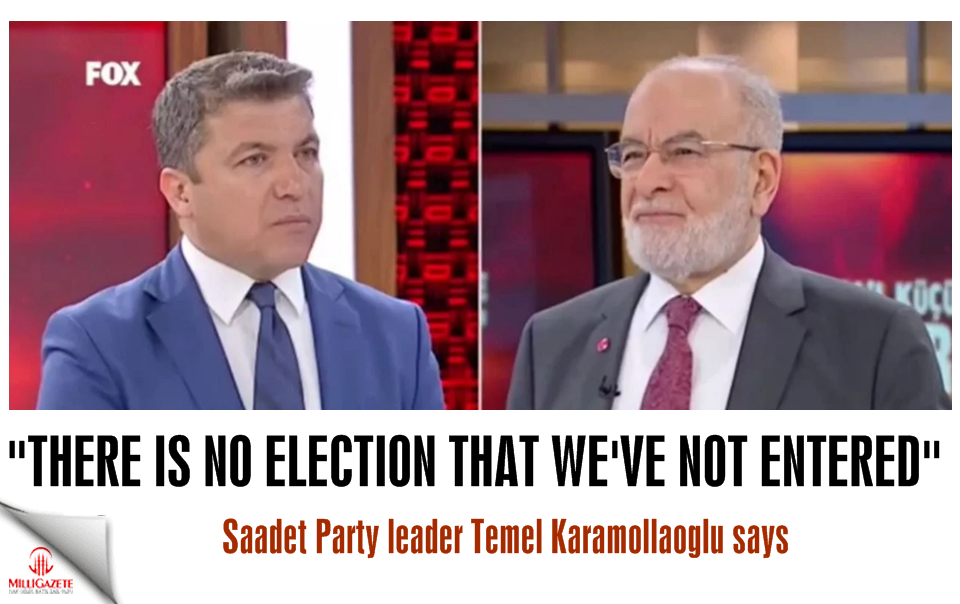 "Temel Karamollaoğlu: ""There is no election that weve not entered"""