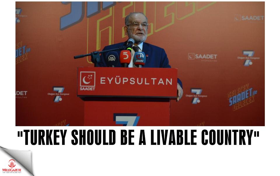 Temel Karamollaoğlu: Turkey should be a livable country