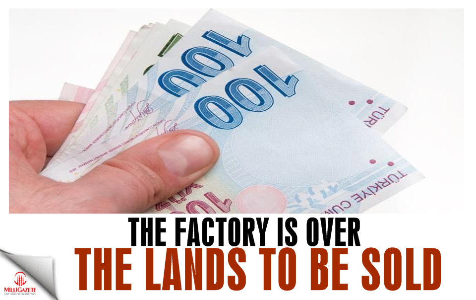 The factory is over, the lands to be sold
