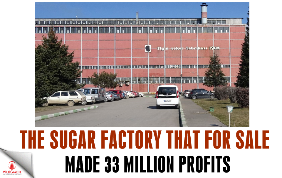 The sugar factory that for sale made 33 million profits
