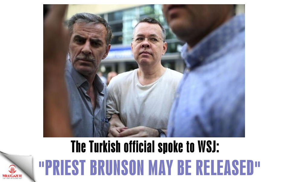"The Turkish official spoke to WSJ: ""Priest Brunson may be released."""