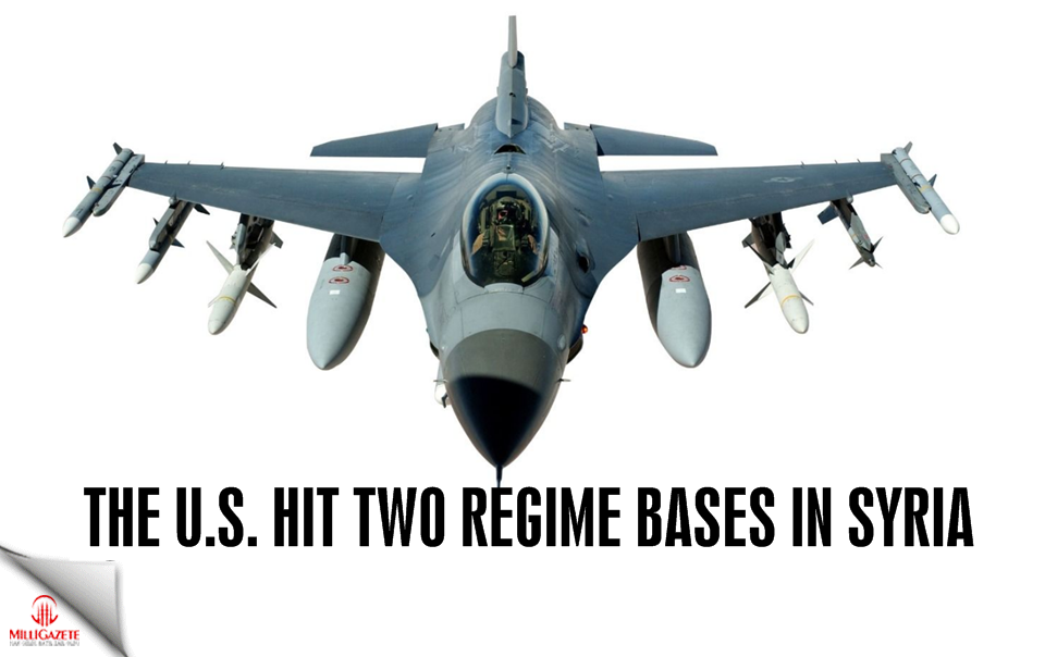 The US hit 2 regime bases in Syria